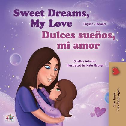 SWEET DREAMS, MY LOVE (ENGLISH SPANISH BILINGUAL CHILDRENS BOOK)