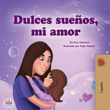 SWEET DREAMS, MY LOVE (SPANISH BOOK FOR KIDS)