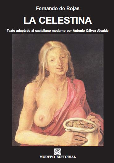 LA CELESTINA. TEXTO ADAPTADO AL CASTELLANO MODERNO POR ANTONIO GÁLVEZ ALCAIDE