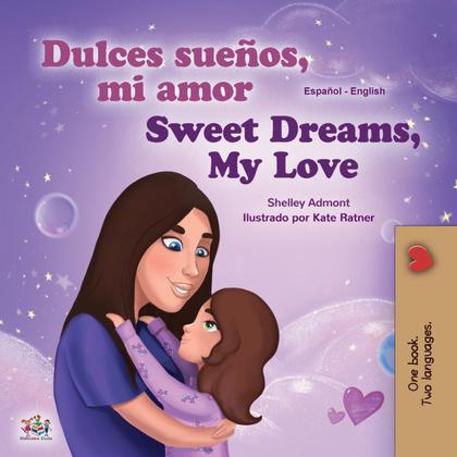 SWEET DREAMS, MY LOVE (SPANISH ENGLISH BILINGUAL BOOK FOR KIDS)