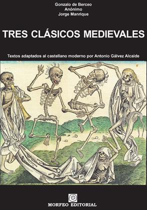 TRES CLÁSICOS MEDIEVALES. TEXTOS ADAPTADOS AL CASTELLANO MODERNO POR ANTONIO GÁLVEZ ALCAIDE