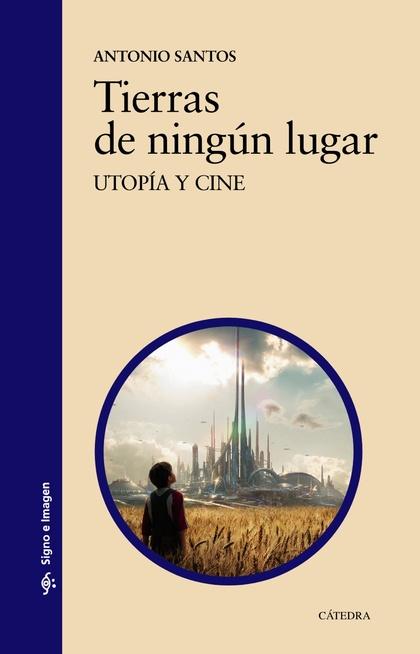 TIERRAS DE NINGÚN LUGAR. UTOPÍA Y CINE