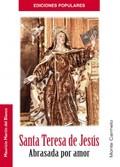 SANTA TERESA DE JESÚS : ABRASADA DE AMOR
