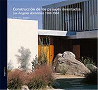 CONSTRUCCIÓN DE LOS PAISAJES INVENTADOS: LOS ÁNGELES DOMÉSTICO 1900-1960