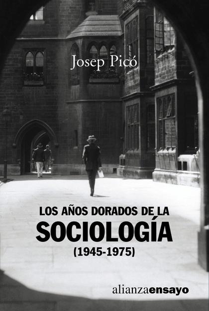 Los años dorados de la sociología (1945-1975)