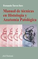 MANUAL DE TÉCNICAS EN HISTOLOGÍA Y ANATOMÍA PATOLÓGICA