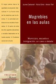 MAGREBÍES EN LAS AULAS: MUNICIPIO, ESCUELA E INMIGRACIÓN: UN CASO A DEBATE