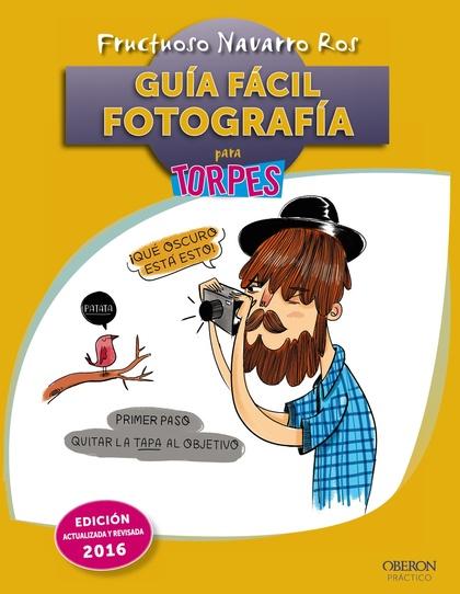 GUÍA FÁCIL : FOTOGRAFÍA