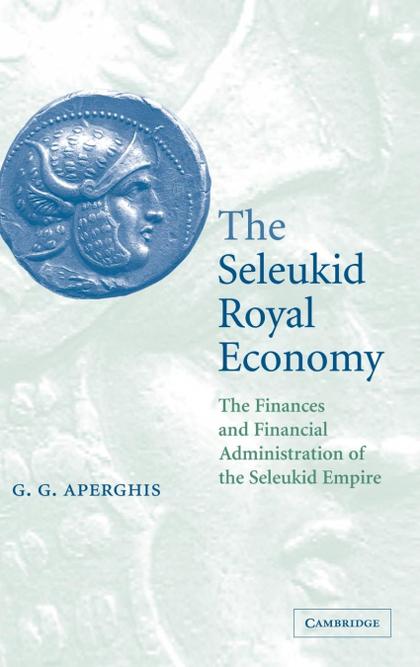 THE SELEUKID ROYAL ECONOMY