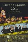 INVESTIGANDO CSI