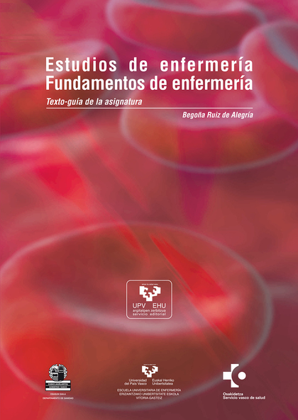 ESTUDIOS DE ENFERMERÍA, FUNDAMENTOS DE ENFERMERIA = ERIZAINTZA-IKAS KETAD, ERIZAINTZAR EN OINAR