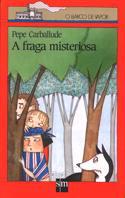 FRAGA MISTERIOSA, A