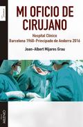 MI OFICIO DE CIRUJANO                                                           HOSPITAL CLÍNIC