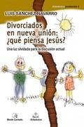 DIVORCIADOS EN NUEVA UNIÓN : ¿QUÉ PIENSA JESÚS?