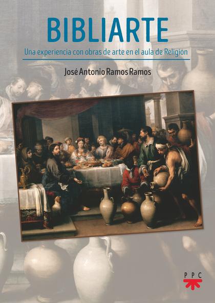 BIBLIARTE. UNA EXPERIENCIA CON OBRAS DE ARTE EN EL AULA DE RELIGIÓN