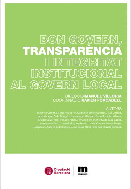 BON GOVERN, TRANSPARÈNCIA I INTEGRITAT INSTITUCIONAL AL GOVERN LOCAL.