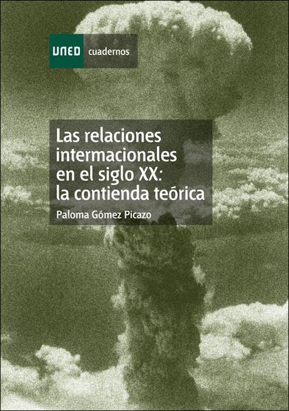LAS RELACIONES INTERNACIONALES EN EL SIGLO XX LA CONTIENDA TEÓRICA