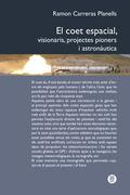 EL COET ESPACIAL, VISIONARIS, PROJECTES PIONERS I AUSTRONÀUTICA