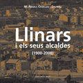 LLINARS I ELS SEUS ALCALDES (1900-2008)