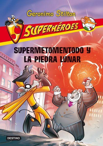 SUPERMETOMENTODO Y LA PIEDRA LUNAR. SUPERHÉROES 9