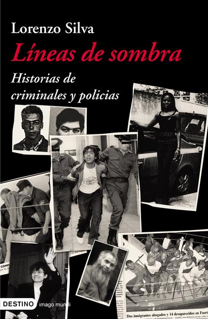 LÍNEAS DE SOMBRA: HISTORIAS DE CRIMINALES Y POLICÍAS