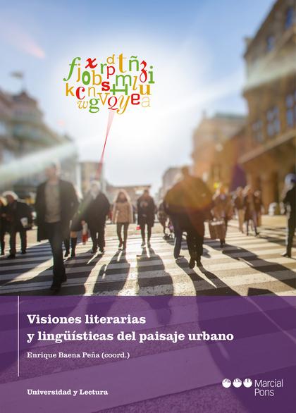 VISIONES LITERARIAS Y LINGÜÍSTICAS DEL PAISAJE URBANO.