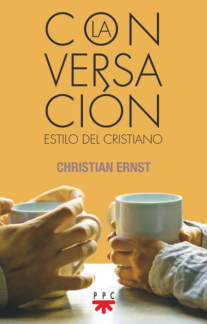 LA CONVERSACIÓN. ESTILO DEL CRISTIANO
