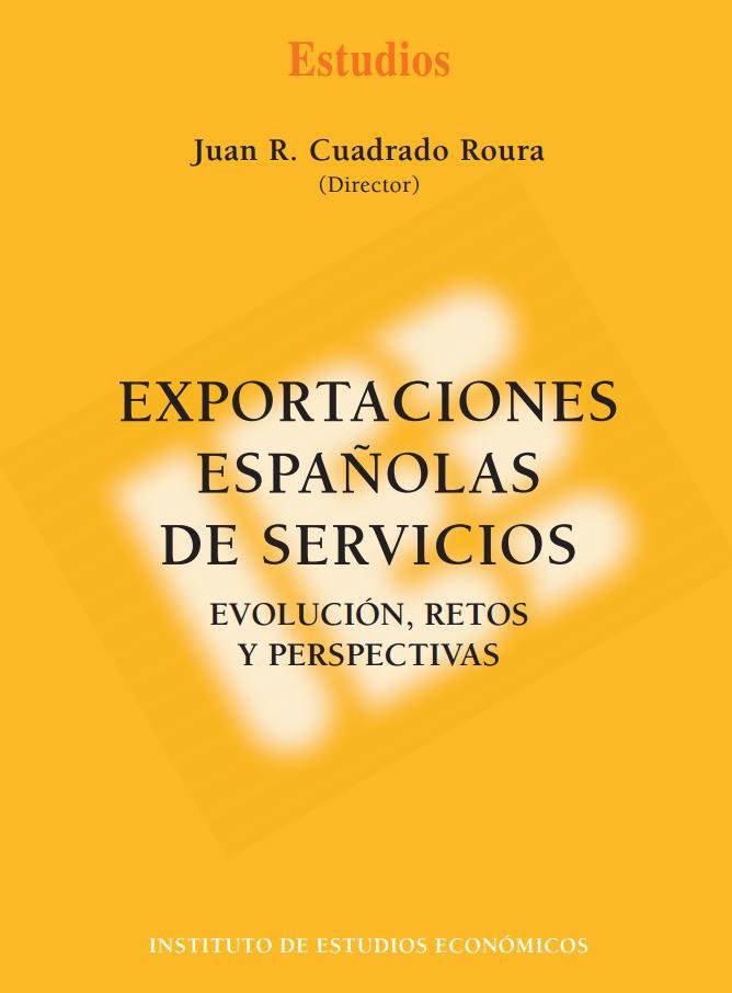 EXPORTACIONES ESPAÑOLAS DE SERVICIOS : EVOLUCIÓN, RETOS Y PERSPECTIVAS