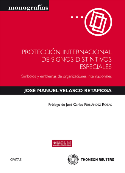 PROTECCIÓN INTERNACIONAL DE SIGNOS DISTINTIVOS ESPECIALES : SÍMBOLOS Y EMBLEMAS DE ORGANIZACION