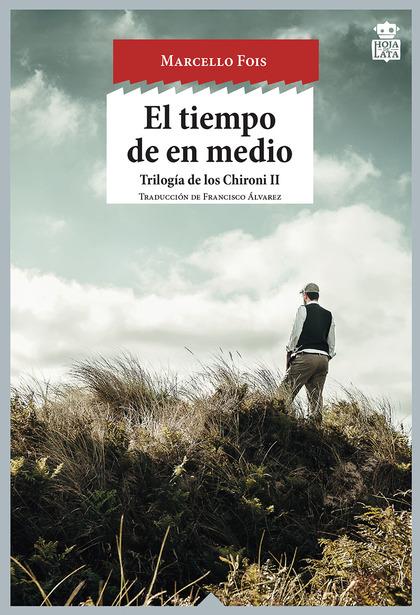 EL TIEMPO DE EN MEDIO. TRILOGÍA DE LOS CHIRONI II