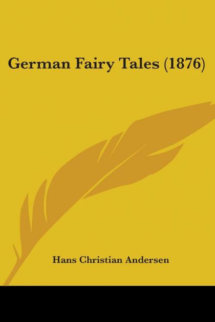 GERMAN FAIRY TALES (1876)