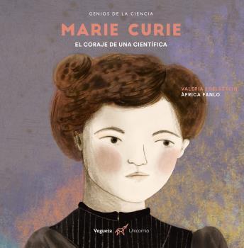 MARIE CURIE. EL CORAJE DE UNA CIENTÍFICA                                        EL CORAJE DE UN