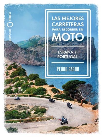 LAS MEJORES CARRETERAS PARA RECORRER EN MOTO - ESPAÑA Y PORTUGAL. ESPAÑA Y PORTUGAL