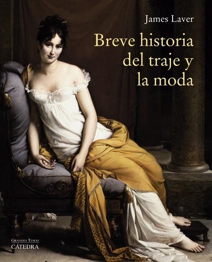 BREVE HISTORIA DEL TRAJE Y LA MODA.