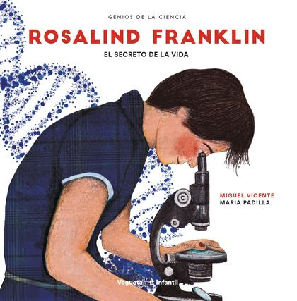 ROSALIND FRANKLIN. EL SECRETO DE LA VIDA