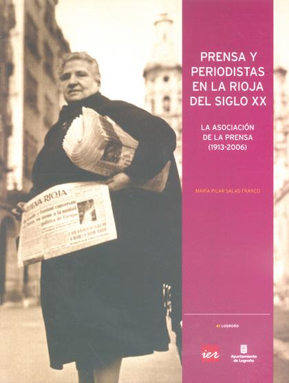 PRENSA Y PERIODISTAS EN LA RIOJA DEL SIGLO XX                                   LA ASOCIACIÓN D