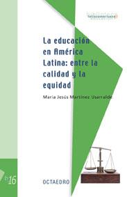 LA EDUCACIÓN EN AMÉRICA LATINA: ENTRE LA CALIDAD Y LA EQUIDAD