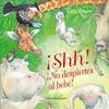 ¡ SHH !, ¡ NO DESPIERTES AL BEBE !.