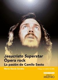 JESUCRISTO SUPERSTAR. ÓPERA ROCK                                                LA PASIÓN DE CA
