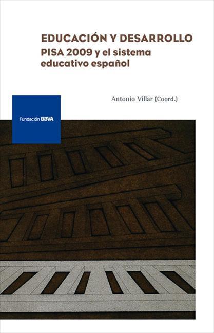 EDUCACIÓN Y DESARROLLO : PISA 2009 Y EL SISTEMA EDUCATIVO ESPAÑOL