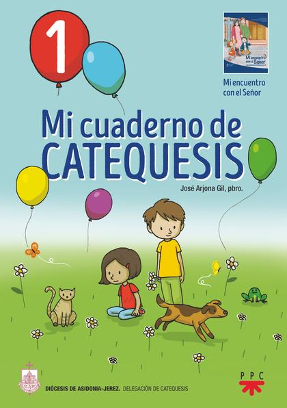 MI CUADERNO DE CATEQUESIS. 1.