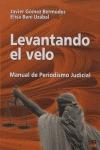 LEVANTANDO EL VELO: MANUAL DE PERIODISMO JUDICIAL