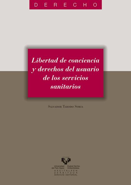 LIBERTAD DE CONCIENCIA Y DERECHOS DEL USUARIO DE SERVICIOS SANITARIOS