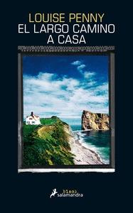 EL LARGO CAMINO A CASA (INSPECTOR ARMAND GAMACHE 10).