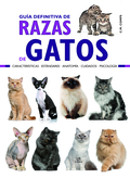 GUÍA DEFINITIVA DE RAZAS DE GATOS. CARACTERÍSTICAS - ESTÁNDARES - ANATOMÌA - CUIDADOS - PSICOLO