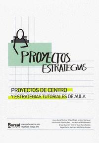 PROYECTOS DE CENTRO Y ESTRATEGIAS TUTORIALES DE AULA