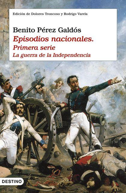 LA GUERRA DE LA INDEPENDENCIA: EPISODIOS NACIONALES. PRIMERA SERIE, I-