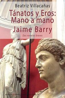 TANATOS Y EROS:MANO A MANO JAIME BARRY.