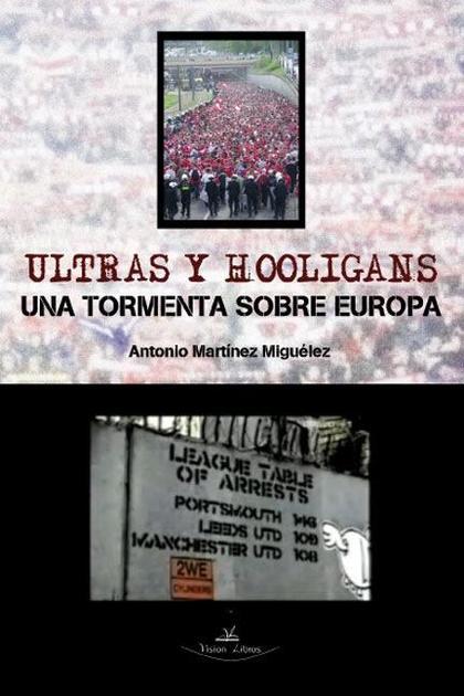 ULTRAS Y HOOLIGANS : UNA TORMENTA SOBRE EUROPA