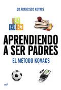 APRENDIENDO A SER PADRES : EL MÉTODO KOVACS